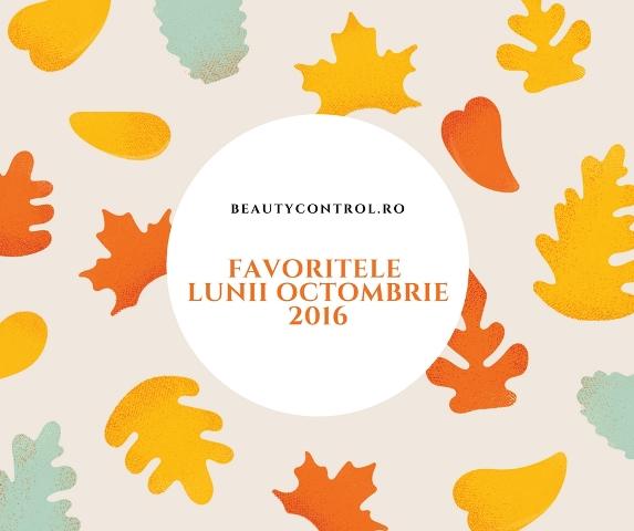 favoritele-lunii-octombrie-2016